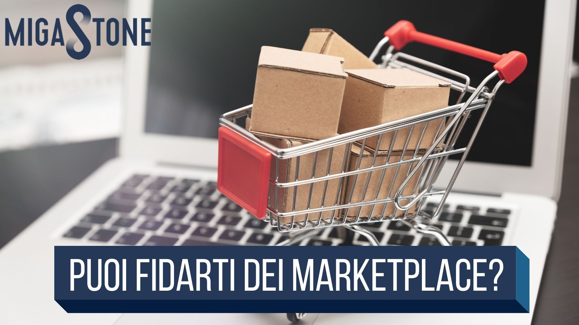 , Puoi fidarti dei Marketplace?, Migastone Blog