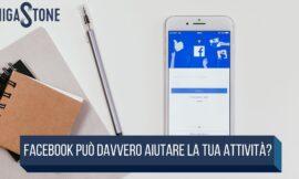 Facebook può davvero aiutare la tua attività?