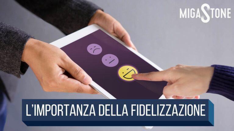Read more about the article L'importanza della fidelizzazione