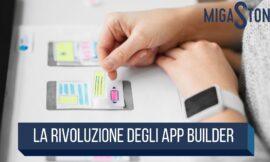 La rivoluzione degli App Builder