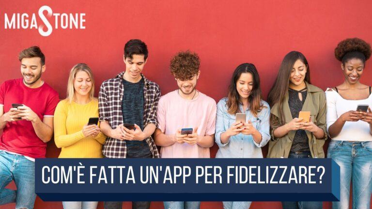 Read more about the article Com'è fatta un'APP per fidelizzare?